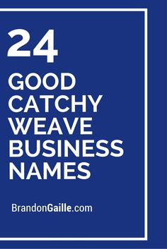 24 Good Catchy Weave Business Names