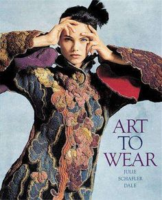 Art to Wear is an amazing coffee table book showing wearable art with tons of crochet and other fiber arts. a gift from the 80's. This was the height of the wearable art scene in NYC, all one of a kind art in here.