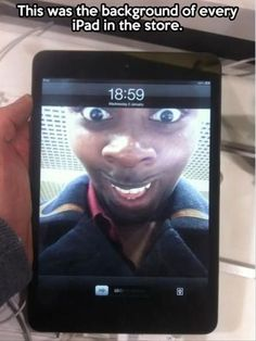 Funny images of the day, 33 images. This Was The Background Of Every IPad In The Store