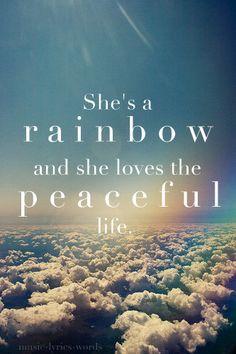 She's a rainbow.