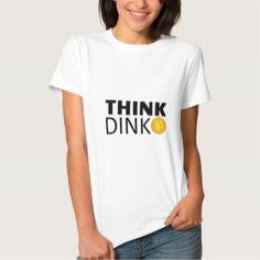 Think Dink  (Pickleball) Tees