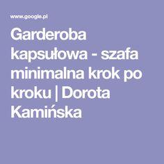 Garderoba kapsułowa - szafa minimalna krok po kroku | Dorota Kamińska