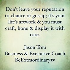 #quote #business #reputation #gossip #entrepreneurlife #executive #ceo #coach #relationships #networking