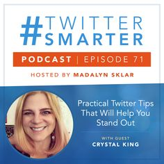 #71: Practical Twitter Tips That Will Help You Stand Out, with Crystal King via @madalynsklar Marketing Training, Online Marketing, Social Media Marketing, Twitter Polls, Twitter Tips, University Of Massachusetts, Boston University, Get More Followers, Twitter Followers