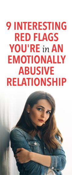 9 interesting red flags you're in an emotionally abusive relationship