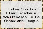 http://tecnoautos.com/wp-content/uploads/imagenes/tendencias/thumbs/estos-son-los-clasificados-a-semifinales-en-la-champions-league.jpg Semifinales Champions 2016. Estos son los clasificados a semifinales en la Champions League, Enlaces, Imágenes, Videos y Tweets - http://tecnoautos.com/actualidad/semifinales-champions-2016-estos-son-los-clasificados-a-semifinales-en-la-champions-league/