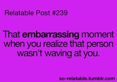 This has happened to me!  And another time this person I know was reaching for there coffee and I thought she was trying to hug me!!!!