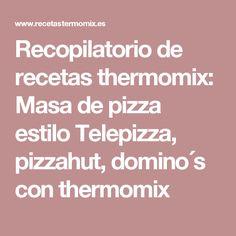 Recopilatorio de recetas thermomix: Masa de pizza estilo Telepizza, pizzahut, domino´s con thermomix Eat Seasonal, Risotto, Chocolate, Food, Salsa Pesto, Quiches, Chorizo, Recipes, Home
