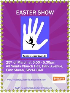 Tessa's Jazz Hands are putting on a FREE Musical Theatre Easter Show at 5:30pm on March 25 at All Saints Church Hall, East Sheen, SW14 8AU. http://www.tessasjazzhands.moonfruit.com/home/4586023163