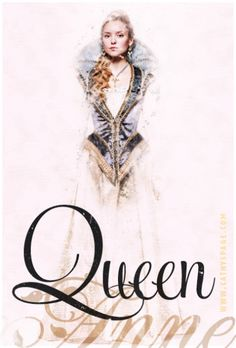 Queen Anne of #TheMusketeers - graphics by me (cathelms).
