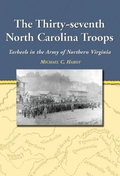 The Thirty-seventh North Carolina Troops: Tar Heels in the Army of Northern Virginia, http://www.amazon.com/dp/0786445807/ref=cm_sw_r_pi_awd_uLrmsb0BXBFR0