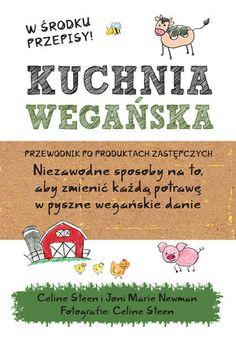 Kuchnia wegańska - Celine Steen, Joni Marie Newman