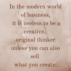 In the modern world of business, it is useless to be a creative, original thinker unless you can also sell what you create. #QuotesYouLove #QuoteOfTheDay #Entrepreneur #QuotesOnEntrepreneurship #EntrepreneurQuotes Visit our website for text status wallpapers. www.quotesulove.com
