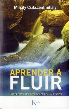 Aprender a Fluir -Mihaly Csikszentmihalyi