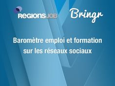 barometre-emploi-bringr-regionsjob-juin by RegionsJob via Slideshare