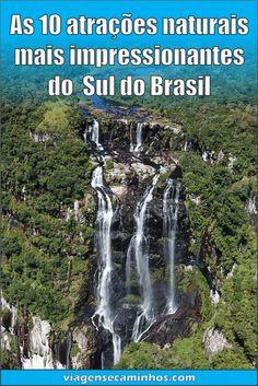 Conheça nossa lista das mais impressionantes atrações naturais do Sul do Brasil. Saiba mais...