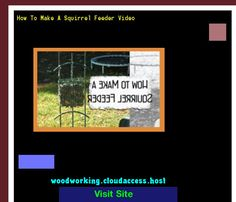 How To Make A Squirrel Feeder Video 070922 - Woodworking Plans and Projects!