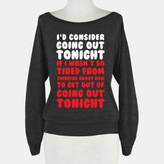 I'd Consider Going Out Tonight #goingout #lazy #funny #sassy #stayin #nap #single