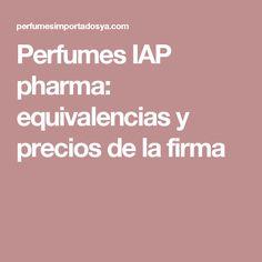 Perfumes IAP pharma: equivalencias y precios de la firma