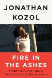 Fire in the Ashes by Jonathan Kozol - Book - Random House