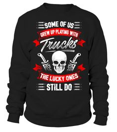 Grew Up With Trucks  #PalmSunday #FastFoodIn4Words #ParisRoubaix #CulinaryCardinalSins #ThisWeek #ParisRoubaix #ShakespeareSunday #hoodie #ideas #image #photo #shirt #tshirt #sweatshirt #tee #gift #perfectgift #birthday #Christmas