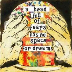 mylawofattractionlife: A head full of fears has no space for... #law of attraction #loa #law of abundance #visualization #attract wealth #magnetic mind sculpting #positive affirmations #subconscious mind programming #law of vibration #living abundantly