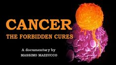 """In this documentary titled """"Cancer: The Forbidden Cures"""" we discover many effective and highly successful forms of cancer treatment"""