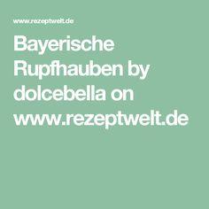 Bayerische Rupfhauben by dolcebella on www.rezeptwelt.de