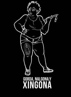 And finally, this t-shirt that captures the essence of la chingona: