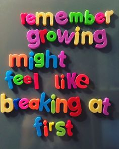Remember growing might feel like breaking at first. Happy Quotes, Positive Quotes, Motivational Quotes, Life Quotes, Inspirational Quotes, Quote Collage, Wall Collage, Pretty Words, Cool Words