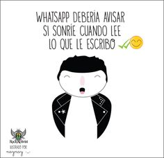 Whatsapp debería...  #Quotes #Ilustraciones  by Nayelly Tenorio