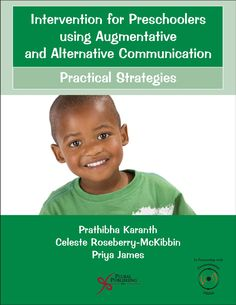 Intervention for Preschoolers using Augmentative and Alternative Communication Intervention Specialist, Early Intervention, Autism Spectrum Disorder, Communication Skills, 6 Years, Disorders, Manual, Preschool, Alternative