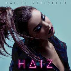 Haiz By: Hailee Steinfeld
