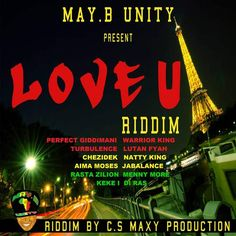 Love U Riddim is a brand new reggae juggling from May.B Unity (France), produced by C.S Maxy Production which features big artists such as L...