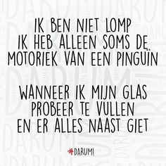 #darum #fijneavond Words Quotes, Me Quotes, Funny Quotes, Qoutes, Sayings, Dutch Quotes, Story Of My Life, Funny Texts, Have Fun