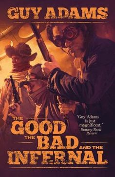 """A weird western, a gun-toting, cigarrillo-chewing fantasy built from hangman's rope and spent bullets. The west has never been wilder. A Steampunk-Western-Fantasy from Guy Adams. """"You wish to meet your God?"""" the gunslinger asked, cocking his revolver, """"well now... that's easy to arrange."""" Every one hundred years a town appears. From a small village in the peaks of Tibet to a gathering of mud huts in the jungles of South American, it can take many forms."""