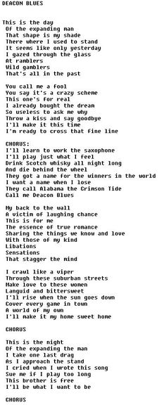 Inevitably I've chosen a song lyric first: Deacon Blues by Steely Dan (Walter Becker/Donald Fagen).  It speaks for itself. It sort of speaks to me as well, if not entirely about me. I'd put the chords up, but they're always wrong!