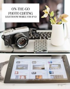 On-the-go Photo Editing | Lightroom Mobile For iPad