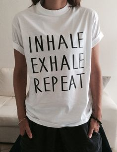 Inhale exhale repeat Tshirt white Fashion funny by Nallashop