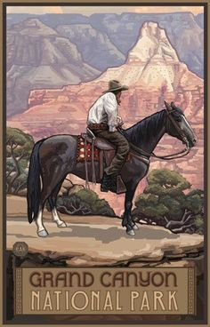 Grand Canyon National Park / Cowboy On Horse Poster • PAL-0378 | The Parks Company Vintage National Park Posters, Horse Posters, Poster Ads, Advertising Poster, Grand Canyon National Park, Grand National, Vintage Travel Posters, Retro Posters, Maps Posters