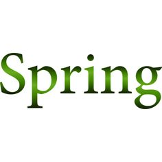 Spring (8).png ❤ liked on Polyvore featuring words, text, spring, backgrounds, design elements, quotes, phrase and saying
