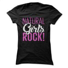 Natural Girls ROCK T Shirt, Hoodie, Sweatshirts - make your own t shirt #shirt #fashion