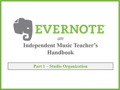 Learn how Evernote can transform your life through increased productivity and studio organization as an independent music teacher.
