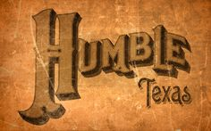 Humble Texas, Founded 1886 - Relic57