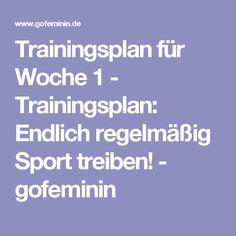 Trainingsplan für Woche 1 - Trainingsplan: Endlich regelmäßig Sport treiben! - gofeminin