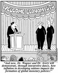 'And now, Dr. Wagner and Dr. Avery will demonstrate, through interpretive dance, how inflation in developing nations impacts the formation of global monetary policies! Monetary Policy, Then And Now, Current Events, Economics, Investing, Politics, Dance, Cartoon, Anonymous