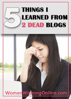 5 Things I have learned from 2 dead blogs