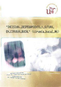 Incisión, despegamiento y sutura en cirugía bucal [Vídeo] / José Luis Gutiérrez Pérez ... [et al.]