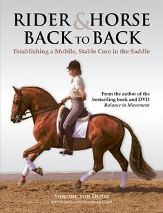 Rider & Horse Back to Back: Establishing a Mobile, Stable Core in the Saddle by Suzanne von Dietze