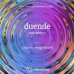 Get the Word of the Day - duende | Dictionary.com More